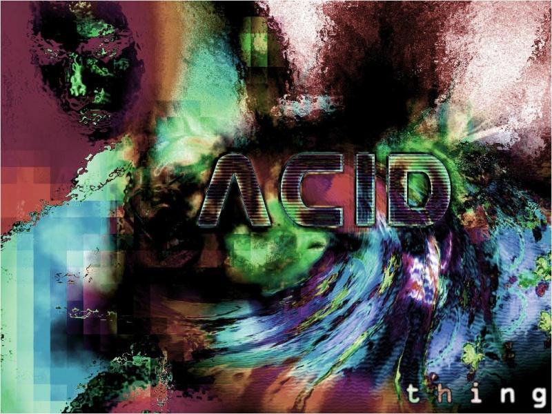 acid thing