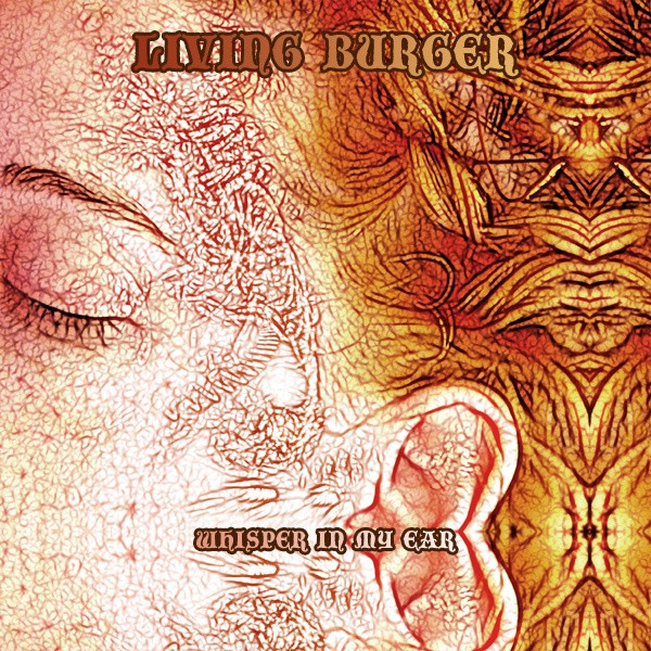 Living Burguer - Whisper in my ear