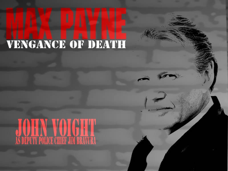 Max Payne the Movie (John Voight)