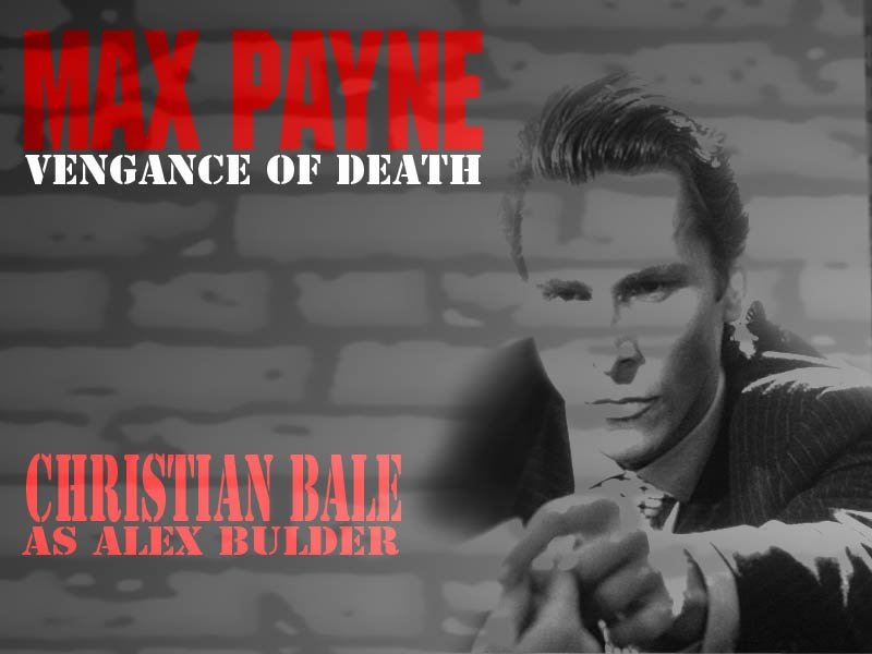 Max Payne the Movie (Christian Bale)