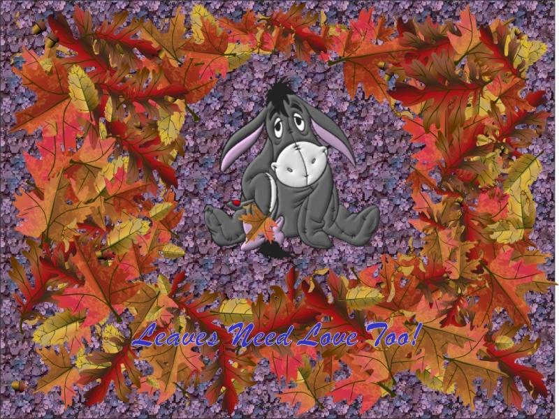 Leaves Need Love Too Eeyore