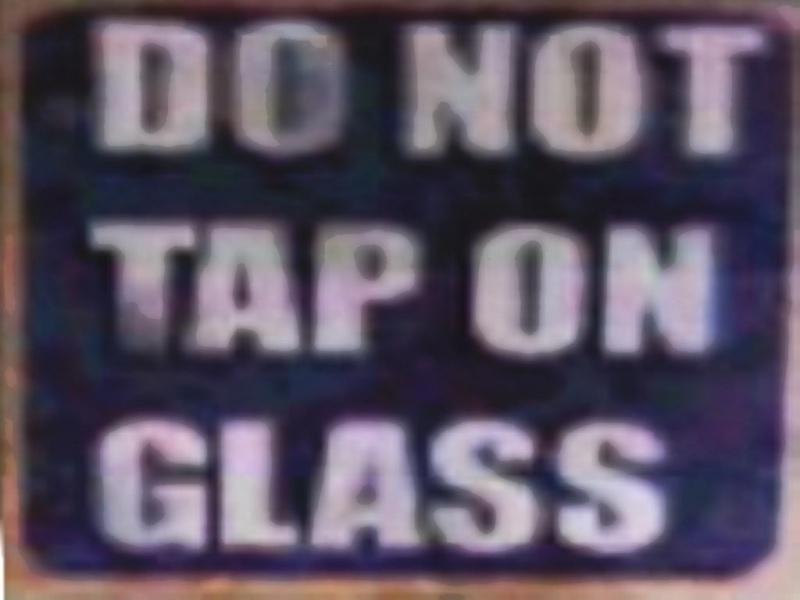 Do not tap